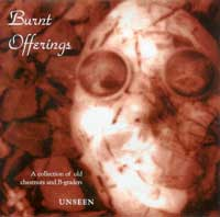 Plank03 - Burnt Offerings - Unseen - A collection of old chestnuts and B-graders